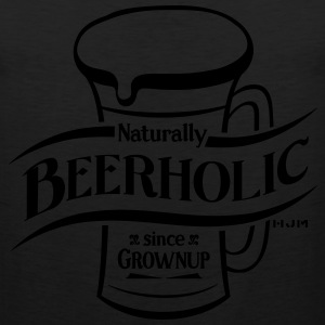 Naturally Beer-holic - Men's Premium Tank