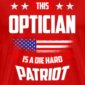 4th Of July - Optician Die Hard Patriot Gift Sportswear - Men's Premium T-Shirt