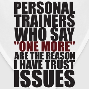 Personal Trainers And Trust Issues T-Shirts - Bandana