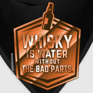 Whisky is water without the bad parts T-Shirts - Bandana