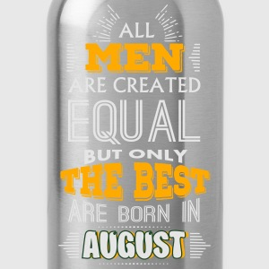 All Men Are Created Equal But Only The Best Are Bo T-Shirts - Water Bottle