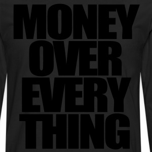 Money Over Everything Hoodies - stayflyclothing.com - Men's Premium Long Sleeve T-Shirt