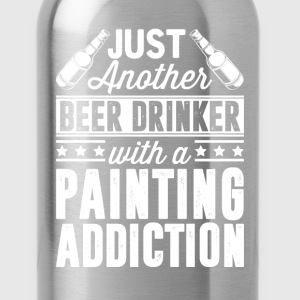 Beer & Painting Addiction T-Shirts - Water Bottle