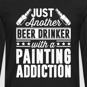 Beer & Painting Addiction T-Shirts - Men's Premium Long Sleeve T-Shirt