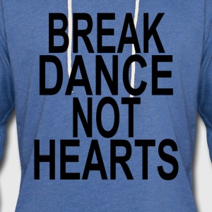 break_dance_not_hearts_ - Unisex Lightweight Terry Hoodie