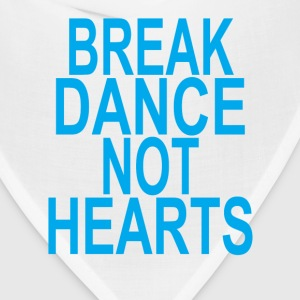 break_dance_not_hearts_ - Bandana