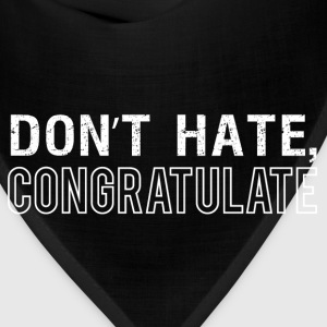 Don't Hate, Congratulate - Bandana