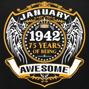 1942 75 Years Of Being Awesome January T-Shirts - Men's Premium Tank