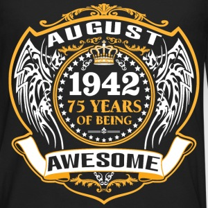 1942 75 Years Of Being Awesome August T-Shirts - Men's Premium Long Sleeve T-Shirt