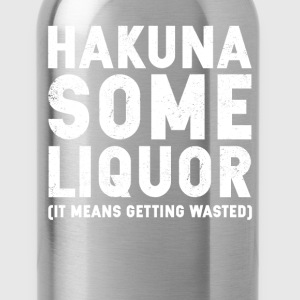 Hakuna Some Liquor T-Shirts - Water Bottle