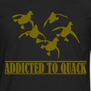 Addicted to quack - Men's Premium Long Sleeve T-Shirt