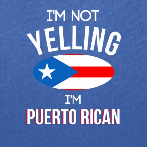 Im Not Yelling Im Puerto Rican T-Shirts - Tote Bag