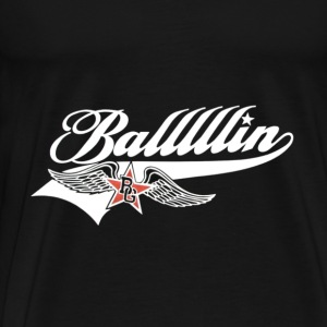 Ballllin' Hoodies - Men's Premium T-Shirt