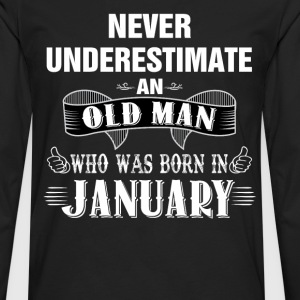 Never Underestimate An Old Man Who Was Born In Ja T-Shirts - Men's Premium Long Sleeve T-Shirt