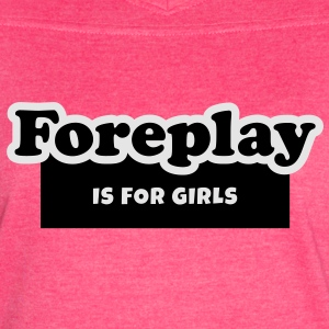 Foreplay is for Girls Tanks - Women's Vintage Sport T-Shirt