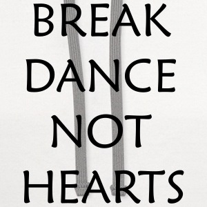Break Dance Not Hearts T-Shirts - Contrast Hoodie