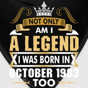 Not Only Am I A Legend I Was Born In October 1983 T-Shirts - Bandana