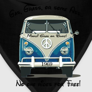 Gas, Grass, or some Ass...no one rides for free! T-Shirts - Bandana