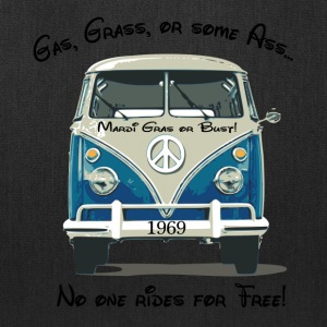 Gas, Grass, or some Ass...no one rides for free! T-Shirts - Tote Bag