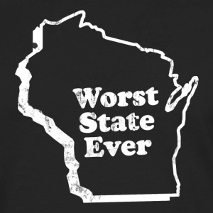 WISCONSIN - WORST STATE EVER T-Shirts - Men's Premium Long Sleeve T-Shirt