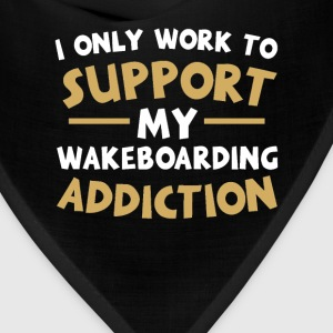 Supporting My Wakeboarding Addiction T-Shirts - Bandana