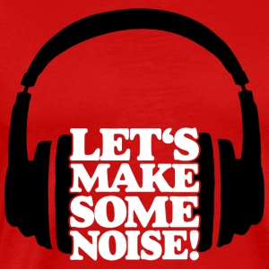 LET'S MAKE SOME NOISE Headphone (White) Sportswear - Men's Premium T-Shirt