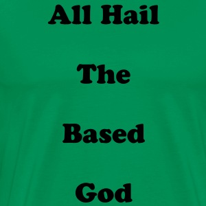 All Hail The Based God Hoodie - Men's Premium T-Shirt