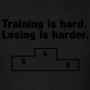 Training vs losing Hoodies - Men's T-Shirt