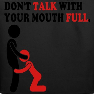 DON'T TALK WITH YOUR MOUTH FULL. T-Shirts - Eco-Friendly Cotton Tote