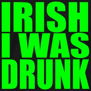 Irish I Was Drunk Hooded Sweatshirt - Men's Premium T-Shirt