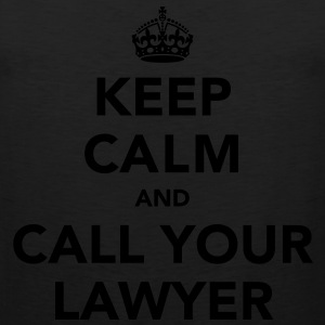 Keep Calm And Call Your Lawyer T-Shirts - Men's Premium Tank