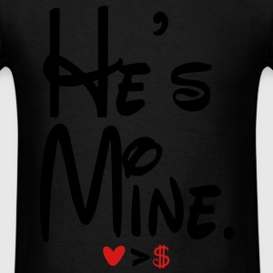 he's mine - Men's T-Shirt