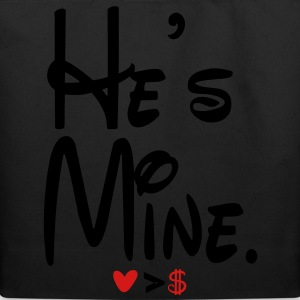 he's mine - Eco-Friendly Cotton Tote