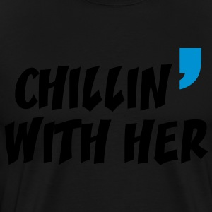 chill in with her - Men's Premium T-Shirt