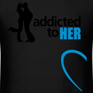 addicted to her - Men's T-Shirt