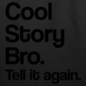 Cool Story Bro. Tell it again. - Eco-Friendly Cotton Tote