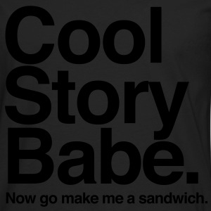 Cool Story Babe. Now go make me a sandwich - Men's Premium Long Sleeve T-Shirt