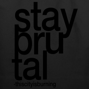 stay brutal, this city is burning - Eco-Friendly Cotton Tote