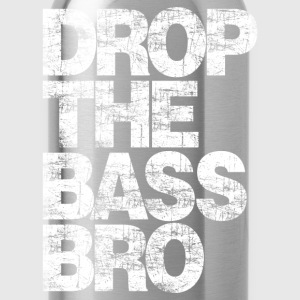 DROP THE BASS BRO (YES BRO!) T-Shirts - Water Bottle