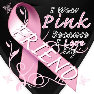 I Wear Pink Because I Love My Friend T-Shirts - Bandana