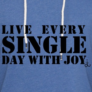 live_every_single_day_with_joy_dit T-Shirts - Unisex Lightweight Terry Hoodie