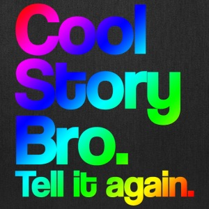 Cool Story Bro Tell It Again Cool Rainbow Design T-Shirts - Tote Bag