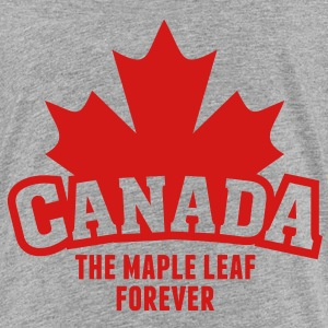 CANADA, THE MAPLE LEAF FOREVER Sweatshirts - Toddler Premium T-Shirt