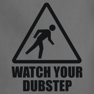 Watch your Dubstep T-Shirts - Adjustable Apron