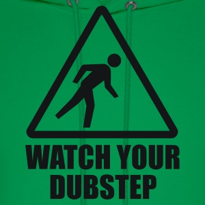 Watch your Dubstep T-Shirts - Men's Hoodie