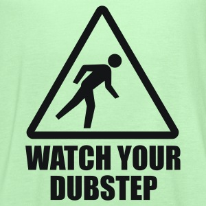 Watch your Dubstep T-Shirts - Women's Flowy Tank Top by Bella