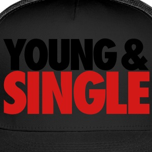 YOUNG & SINGLE - Trucker Cap