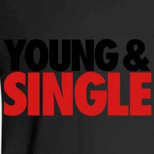 YOUNG & SINGLE - Men's Long Sleeve T-Shirt