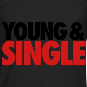 YOUNG & SINGLE - Men's Premium Long Sleeve T-Shirt