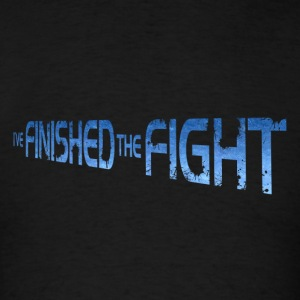 Finished The Fight Hoodies - Men's T-Shirt